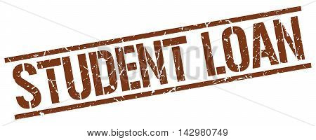 student loan stamp. brown grunge square isolated sign