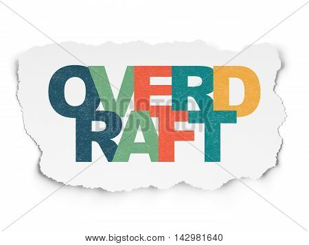 Business concept: Painted multicolor text Overdraft on Torn Paper background