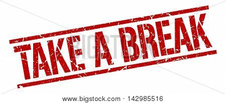 take a break stamp. red grunge square isolated sign