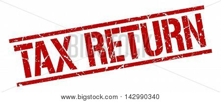 tax return stamp. red grunge square isolated sign