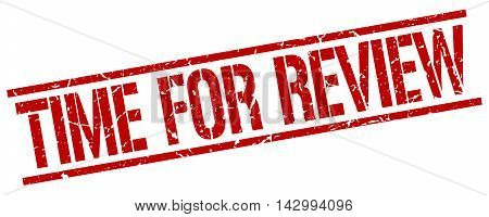 time for review stamp. red grunge square isolated sign