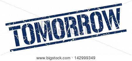 tomorrow stamp. blue grunge square isolated sign