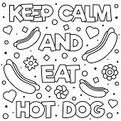 Keep Calm And Eat Hot Dog. Coloring Page. Black And White Vector Illustration poster