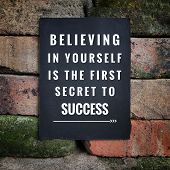 Motivational And Inspirational Quote - Believing In Yourself Is The First Secret To Success. With Vi poster