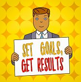 Conceptual Hand Writing Showing Set Goals Get Results. Business Photo Text Establish Objectives Work poster