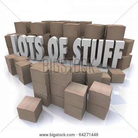 Lots of Stuff Words Cardboard Boxes Stacks Piles