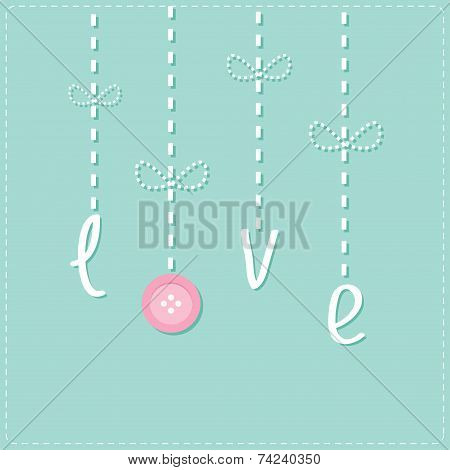 Hanging Word Love With Button. Dash Line Love Card Flat Design