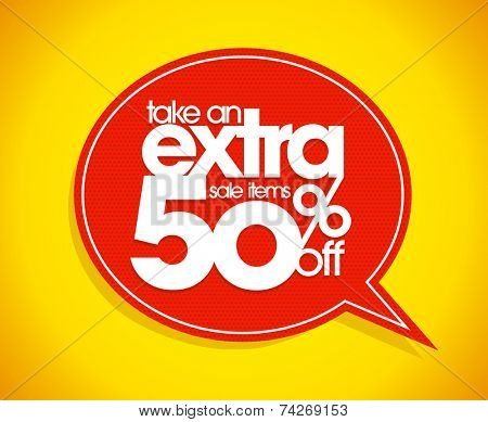 Take an extra 50% off speech bubble coupon.