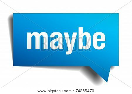 Maybe Blue 3D Realistic Paper Speech Bubble