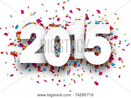 Happy 2015 new year with confetti. Vector paper illustration.