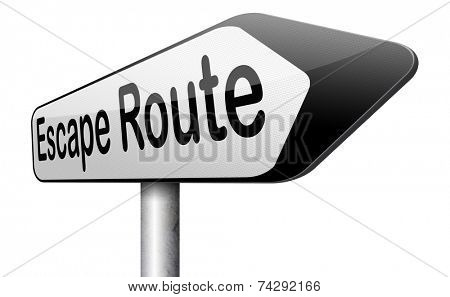 escape route avoid stress and break free running away to safety no rat race road sign emergency exit