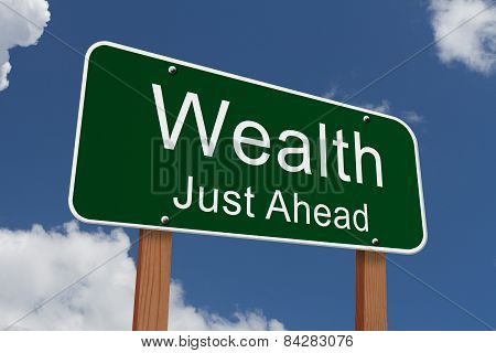 Wealth Just Ahead Sign