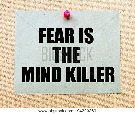 Fear Is The Mind Killer  Written On Paper Note