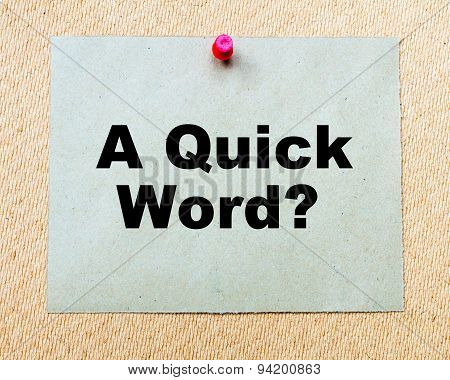 A Quick Word? Written On Paper Note