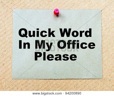 Quick Word In My Office Please Written On Paper Note