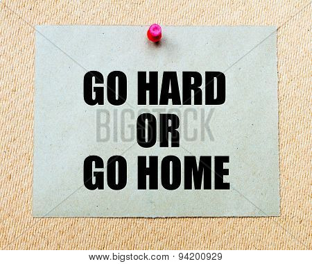 Go Hard Or Go Home  Written On Paper Note