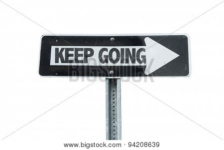 Keep Going direction sign isolated on white