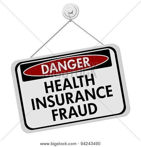 Health Insurance Fraud Danger Sign