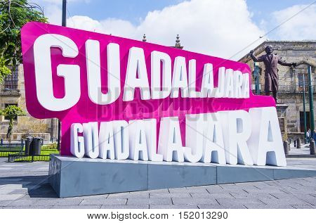 GUADALAJARA MEXICO - AUG 29 : The Guadalajara sign in the historic center of Guadalajara Mexico on August 29 2016. Guadalajara is the capital and largest city of the Mexican state of Jalisco