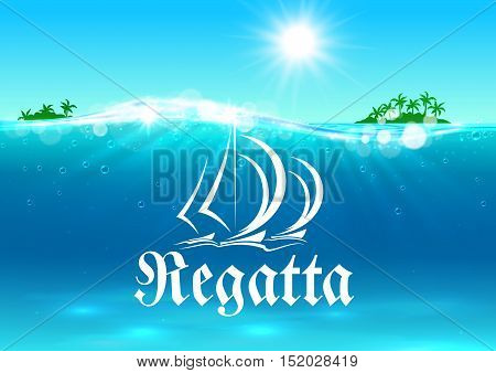 Sailing sporting competition symbol with white silhouette of sailboat or yacht with caption Regatta and blue tropical ocean waterscape on the background