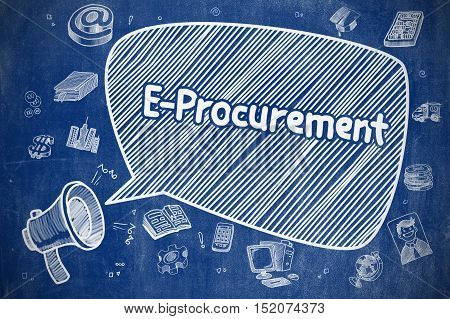 Speech Bubble with Phrase E-Procurement Cartoon. Illustration on Blue Chalkboard. Advertising Concept. E-Procurement on Speech Bubble. Doodle Illustration of Yelling Mouthpiece. Advertising Concept.