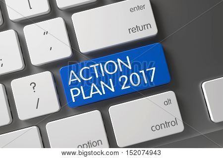 Action Plan 2017 Key. White Keyboard Keypad Labeled Action Plan 2017. Keyboard with Blue Key - Action Plan 2017. Action Plan 2017 on Aluminum Keyboard Background. 3D.