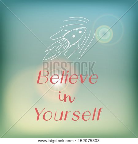 Motivation card or poster with bright blue sky and flare, pink lettering and white doodle - Believe in yourself.