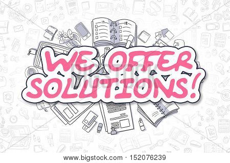 Magenta Word - We Offer Solutions. Business Concept with Cartoon Icons. We Offer Solutions - Hand Drawn Illustration for Web Banners and Printed Materials.