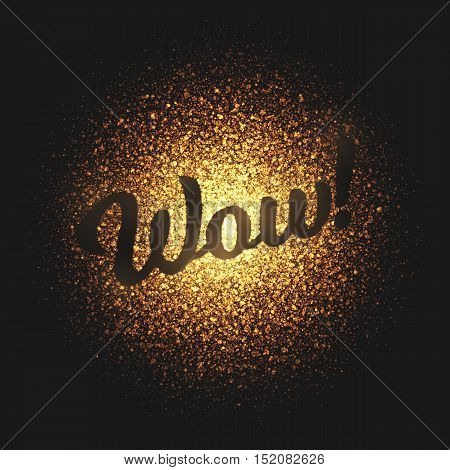 Wow. Bright golden shimmer glowing round particles vector background. Scatter shine tinsel light explosion effect.  Lettering and calligraphy artwork illustration