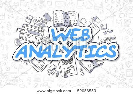 Web Analytics - Sketch Business Illustration. Blue Hand Drawn Inscription Web Analytics Surrounded by Stationery. Doodle Design Elements.