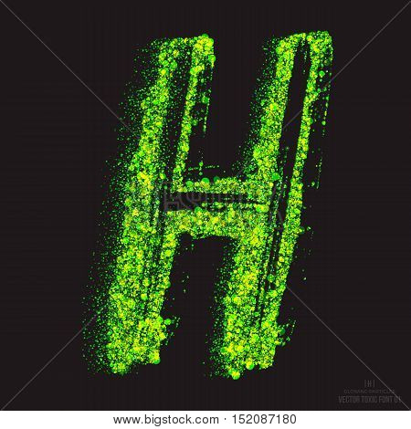Vector grunge toxic font 001. Letter H. Abstract acid scatter glowing bright green color particles background. Radioactive waste. Zombie apocalypse. Grungy shape. Hand made design element
