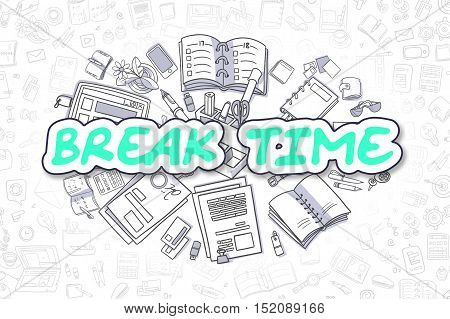 Break Time Doodle Illustration of Green Word and Stationery Surrounded by Cartoon Icons. Business Concept for Web Banners and Printed Materials.