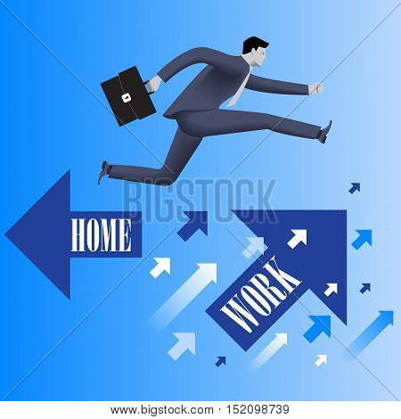Business first business concept. Confident businessman in business suit with case in his hand jumps from HOME flying arrow to WORK flying arrow. Business before home concept. Vector illustration.