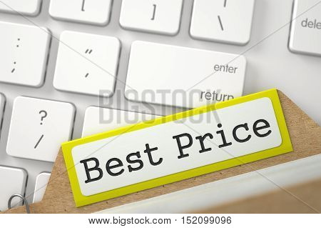 Best Price Concept. Word on Yellow Folder Register of Card Index. Closeup View. Selective Focus. 3D Rendering.