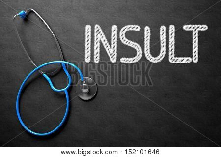 Black Chalkboard with Insult - Medical Concept. Medical Concept: Black Chalkboard with Insult. 3D Rendering.