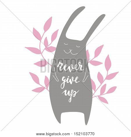 Never give up. Vector background with hare. Brush hand lettering