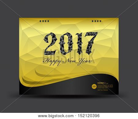 Cover Desk Calendar 2017, happy new year 2017 , book cover template,Gold cover template, polygon background