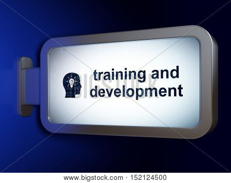 Education concept: Training and Development and Head With Light Bulb on advertising billboard background, 3D rendering