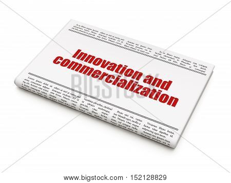 Science concept: newspaper headline Innovation And Commercialization on White background, 3D rendering