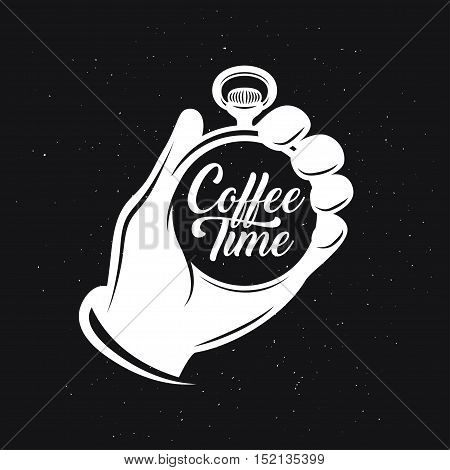 Coffee related creative monochrome poster. Human palm holding the pocket watch with phrase. Coffee time. Vector vintage illustration.