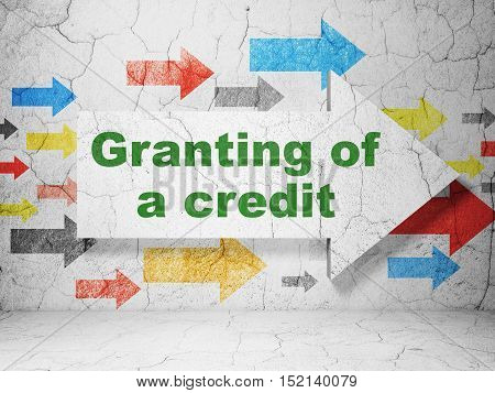 Banking concept:  arrow with Granting of A credit on grunge textured concrete wall background, 3D rendering