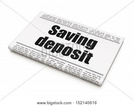 Money concept: newspaper headline Saving Deposit on White background, 3D rendering