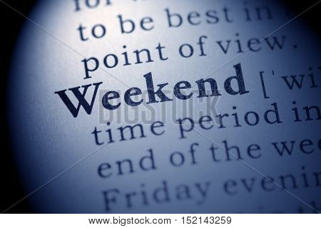 Fake Dictionary definition of the word weekend.