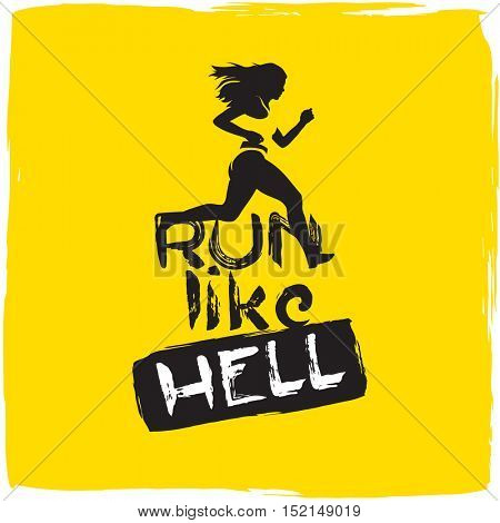 Run Like Hell. Sport motivation lettering poster. Creative marathon vector design with running woman on yellow grunge background