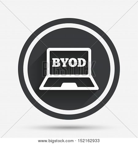 BYOD sign icon. Bring your own device symbol. Laptop icon. Circle flat button with shadow and border. Vector