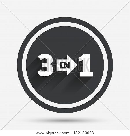 Three in one suite sign icon. 3 in 1 symbol with arrow. Circle flat button with shadow and border. Vector