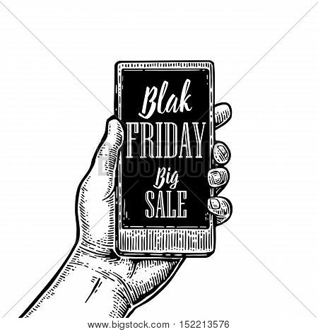 Smartphone hold male hand. Lettered text Black friday BIG SALE. Vintage drawn vector engraving illustration for info graphic poster web.