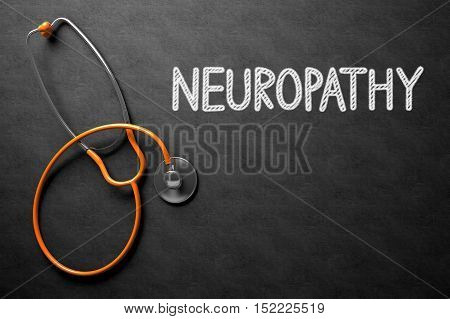 Medical Concept: Neuropathy Handwritten on Black Chalkboard. Medical Concept: Neuropathy -  Black Chalkboard with Hand Drawn Text and Orange Stethoscope. Top View. 3D Rendering.