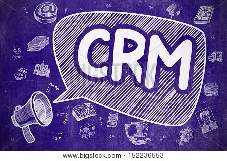 Yelling Horn Speaker with Inscription CRM - Customer Relationship Management on Speech Bubble. Hand Drawn Illustration. Business Concept.