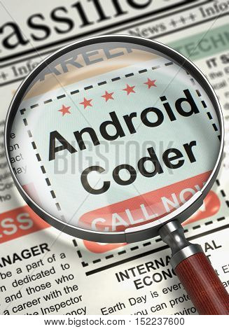 Magnifying Glass Over Newspaper with Advertisements and Classifieds Ads for Vacancy of Android Coder. Android Coder. Newspaper with the Jobs. Job Search Concept. Selective focus. 3D.